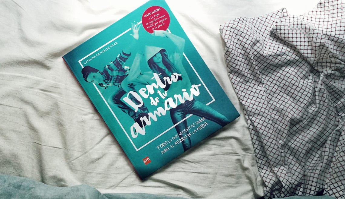 Libro: Dentro de tu armario. Todo lo que necesitas saber sobre moda.(Catalina González Vilar) 📙